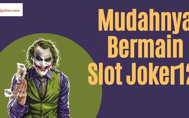Banner Mudahnya Bermain Slot Joker123